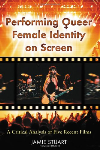 Performing Queer Female Identity on Screen: A Critical Analysis of Five Recent Films
