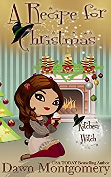 A Recipe for Christmas: A Kitchen Witch Novella by [Montgomery, Dawn]