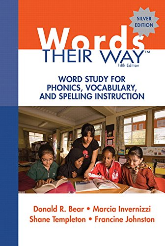 Words Their Way: Word Study for Phonics, Vocabulary, and Spelling Instruction (5th Edition) (Words Their Way Series) (Curriculum Development Theory Into Practice 4th Edition)