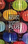 Gaspard ne répond plus par Revol
