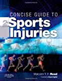 img - for Concise Guide to Sports Injuries, 2e by Malcolm T. F. Read MA MB BChir MRCGP DRCOG DM-SMed FISM (2008-08-26) book / textbook / text book