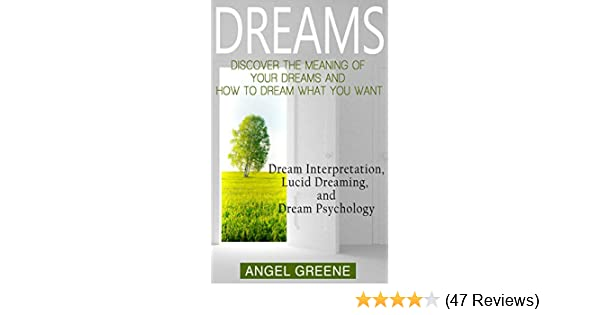 Dreams discover the meaning of your dreams and how to dream what dreams discover the meaning of your dreams and how to dream what you want dream interpretation lucid dreaming and dream psychology bonus dream fandeluxe Gallery