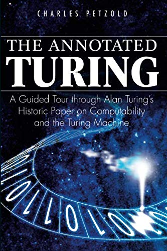 Pdf Computers The Annotated Turing: A Guided Tour Through Alan Turing's Historic Paper on Computability and the Turing Machine