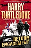 By Harry Turtledove Return Engagement (Settling Accounts, Book 1)