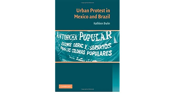 Urban Protest in Mexico and Brazil eBook: Kathleen Bruhn: Amazon.es: Tienda Kindle