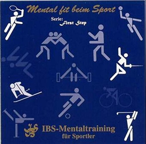 Mental fit beim Sport: IBS-Mentaltraining für Sportler (First Step)