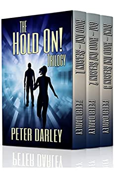 The Hold On! Trilogy: An Action Thriller *NEW EDITION* by [Darley, Peter]