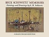 img - for Buck Schiwetz' Memories (Joe & Betty Moore Texas Art) book / textbook / text book