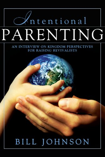 Intentional Parenting : Kingdom Perspective on Raising Revivalists (Best Place To Find Gold Nuggets)