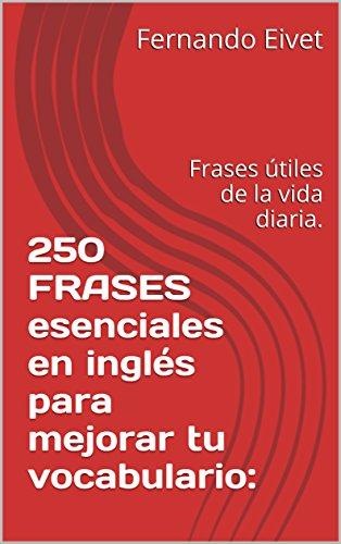250 Frases Esenciales En Inglés Para Mejorar Tu Vocabulario