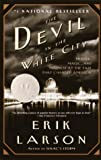 The Devil in the White City: Murder, Magic, and Madness at the Fair that Changed America by Erik Larson (2004) Paperback