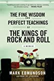 The Fine Wisdom and Perfect Teachings of the Kings of Rock and Roll, Mark Edmundson, 006171349X