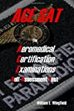 The Aeromedical Certification Examinations Self-Assessment Test by William Wingfield (2008-03-26)