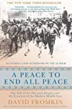 A Peace to End All Peace: The Fall of the Ottoman