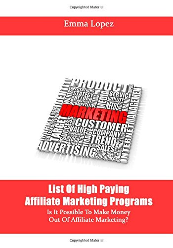 List Of High Paying Affiliate Marketing Programs: Is It Possible To Make Money Out Of Affiliate Marketing?