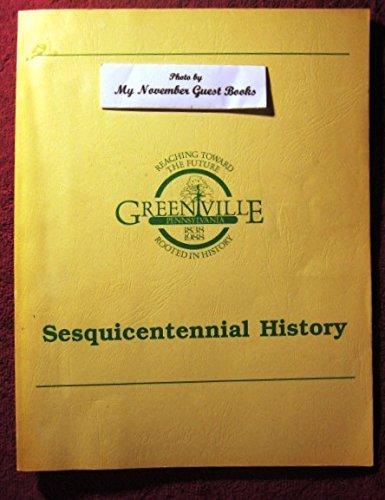 HISTORY OF GREENVILLE MERCER COUNTY PENNSYLVANIA - GREENVILLE, PENNSYLVANIA 1838-1988 SESQUICENTENNIAL - Center Liberty Ohio Liberty Township