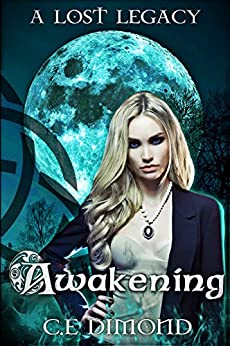 A Lost Legacy: Awakening (Lost Legacies Book 1) by [Dimond, C.E]