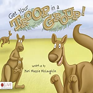Get Your Troop in a Group! Audiobook