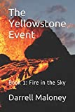 The Yellowstone Event: Book 1: Fire in the Sky