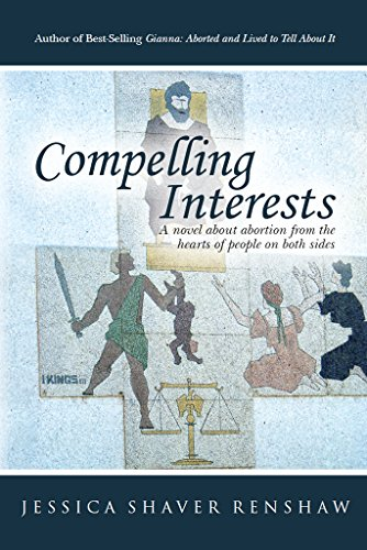 Compelling Interests: A novel about abortion from the hearts of people on both sides by [Renshaw, Jessica]