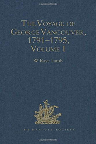 The Voyage of George Vancouver, 1791–1795: Volumes I–IV (Hakluyt Society, Second Series)