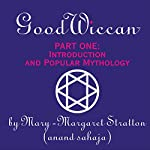 The Good Wiccan Part One: Introduction and Popular Mythology | Mary-Margaret