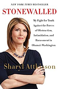 By Sharyl Attkisson Stonewalled: My Fight for Truth Against the Forces of Obstruction, Intimidation, and Harassment in O [Hardcover]