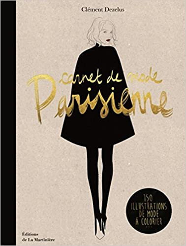 Carnet de mode parisienne. 150 illustrations de Clement Dezelus (Illustrations)