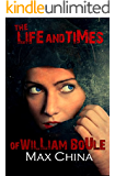 The Life and Times of William Boule: A serial killer suspense thriller