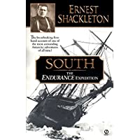 South: The Endurance Expedition -- The breathtaking first-hand account of one of the most astounding Antarctic adventures of all time