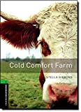 Image of Oxford Bookworms Library: Stage 6: Cold Comfort Farm: 2500 Headwords (Oxford Bookworms ELT)