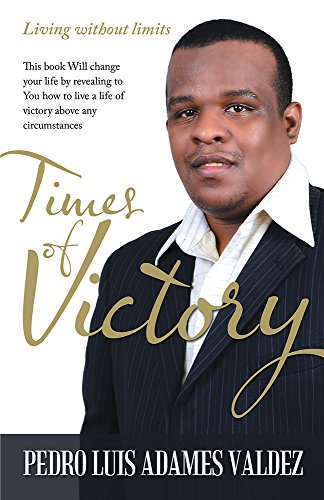 Book: Times of Victory - Living without Limits by Pedro Luis Adames