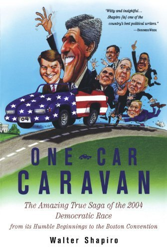 One-Car Caravan: On The Road With The 2004 Democrats Before America Tunes (Presidential Campaign Car)