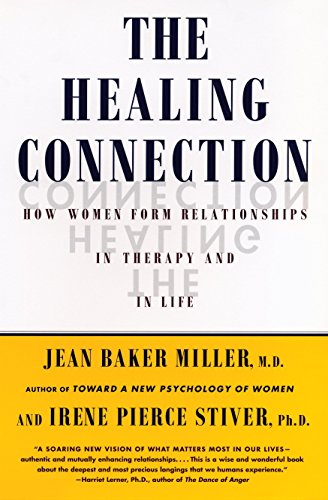 - The Healing Connection: How Women Form Relationships in Therapy and in Life
