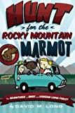 The Hunt for the Rocky Mountain Marmot, David Long, 1492817864