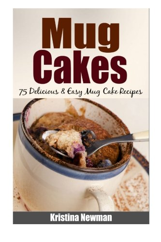 Mug Cakes Delicious Easy Recipes