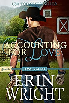 Accounting for Love: A SWEET Western Romance Novel (SWEET Long Valley Book 1) by [Wright, Erin]