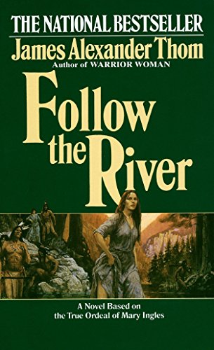 Follow the River: A Novel