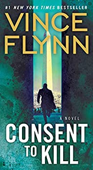 Consent to Kill: A Thriller (A Mitch Rapp Novel Book 6) by [Flynn, Vince]