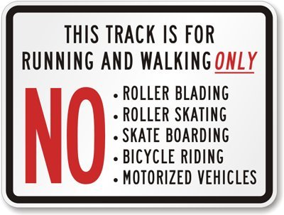This Track Is For Running And Walking Only, No Roller Bla...