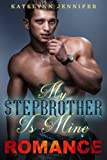 my stepbrother is mine a hot romance story