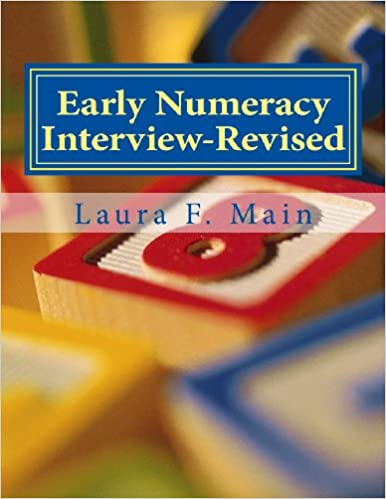 Early Numeracy Interview-Revised: Monitoring Numeracy Progress in the K-4 Class (Elementary Math Intervention) (Volume 2)