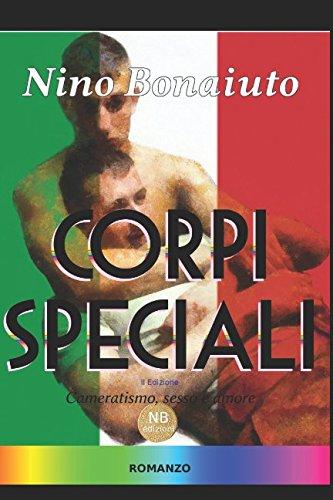 Corpi Speciali: Cameratismo, sesso, amore (Italian Edition)