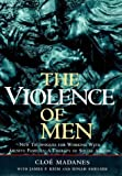 img - for The Violence of Men: New Techniques for Working with Abusive Families: A Therapy of Social Action book / textbook / text book