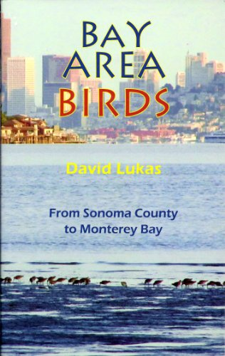 Bay Area Birds - From Sonoma County to Monterey ()