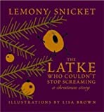 The Latke Who Couldn't Stop Screaming: A Christmas Story