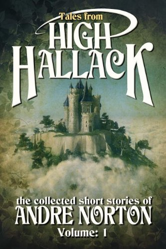 Tales from High Hallack (Collected Short Stories of Andre Norton)