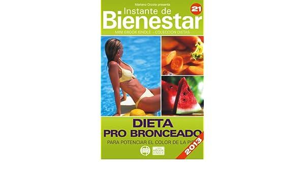DIETA PRO BRONCEADO - Para potenciar el color de la piel (Instante de BIENESTAR - Colección Dietas nº 21) (Spanish Edition) - Kindle edition by Mariano ...