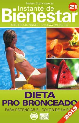 DIETA PRO BRONCEADO - Para potenciar el color de la piel (Instante de BIENESTAR -