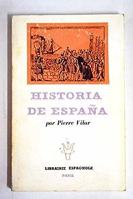 Historia de España: Amazon.es: VILAR, PIERRE, VILAR, PIERRE, VILAR, PIERRE: Libros